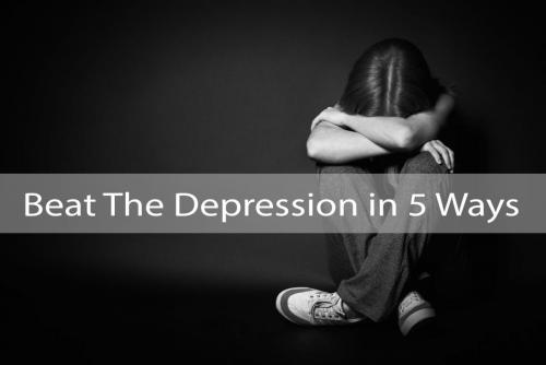 Beat The Depression in 5 Ways