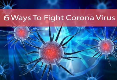 6 Ways To Fight Corona Virus